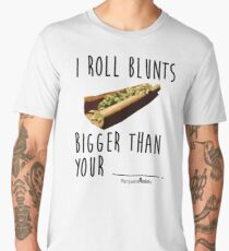 I Roll Blunts Bigger Than Your Men's Premium T-Shirt
