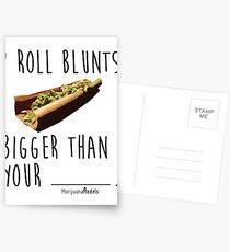 I Roll Blunts Bigger Than Your Postcards