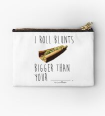 I Roll Blunts Bigger Than Your Studio Pouch