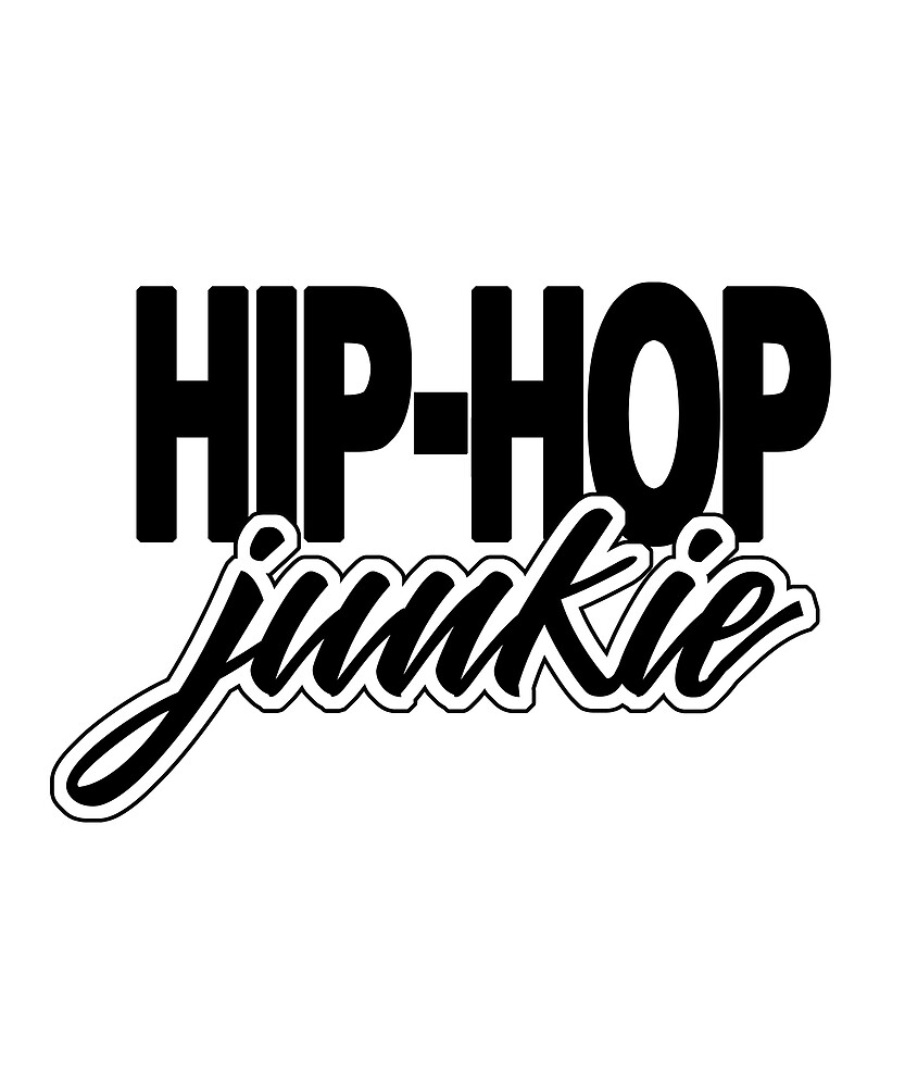 Hip Hop Junkie by SoulVisible