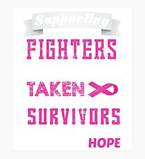 Supporting the Fighters Breast Cancer Awareness Tee Photographic Print