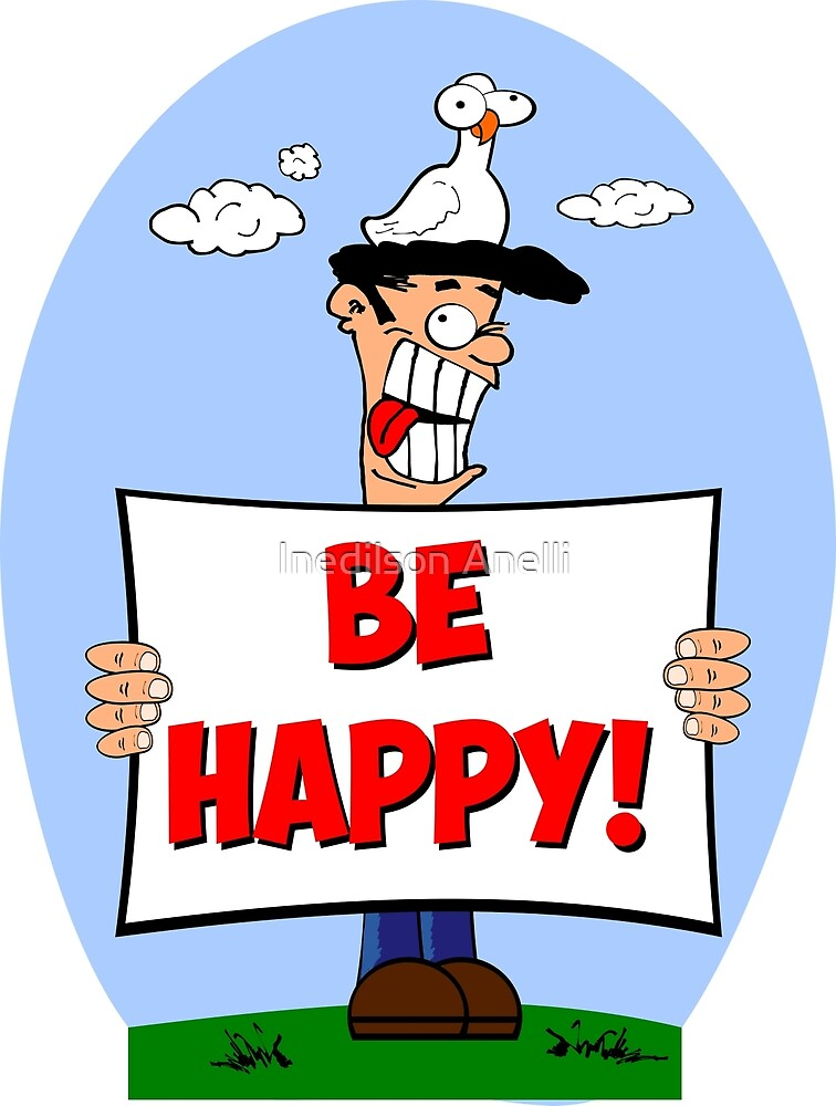 Be happy! by Inedilson Anelli