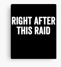 Right after this raid Canvas Print