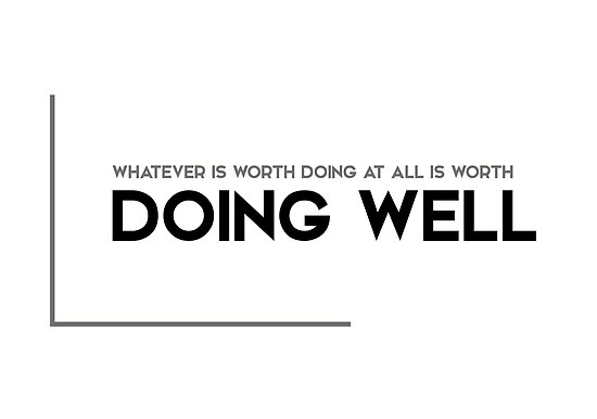 worth doing well - modern quotes by razvandrc