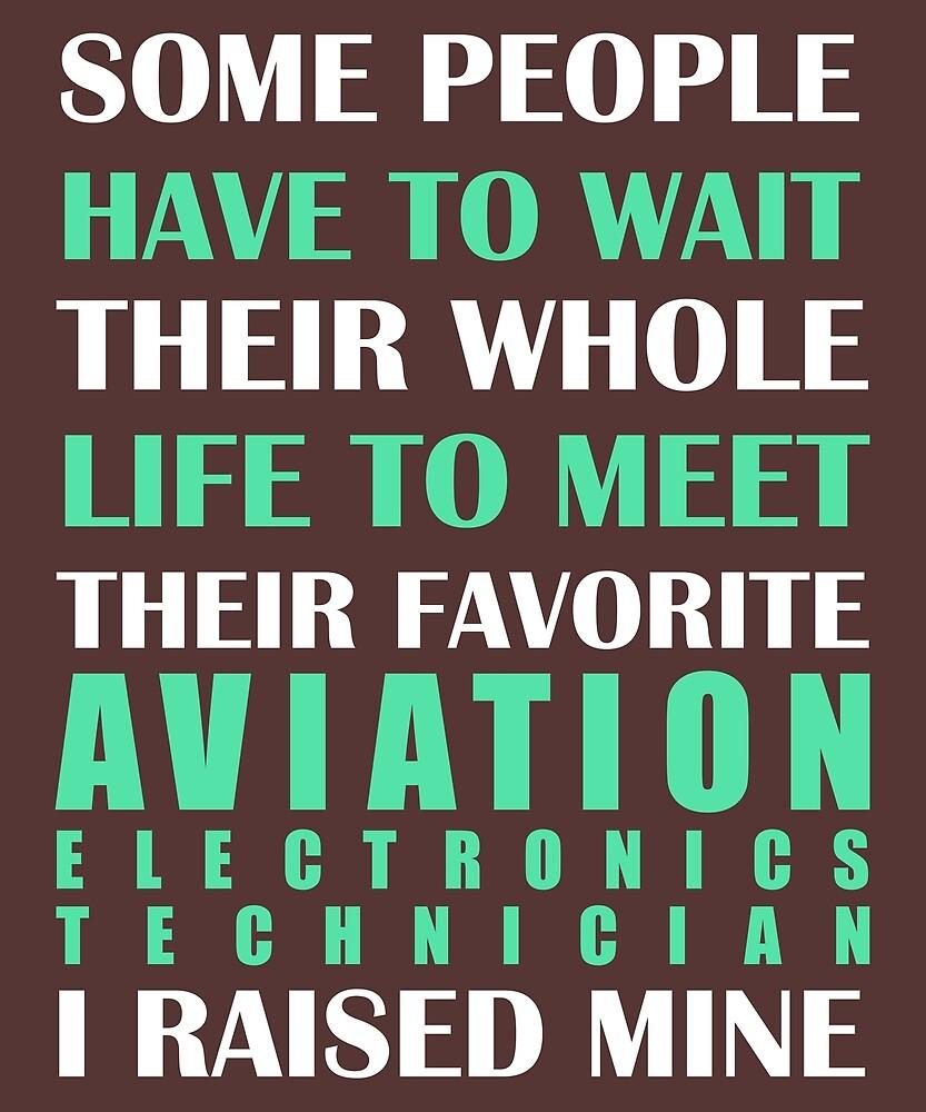 Aviation Electronics Technician I Raised Mine by AlwaysAwesome