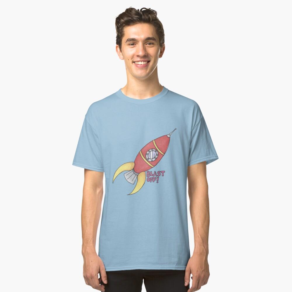 BLAST OFF! Rocket Ship Classic T-Shirt Front