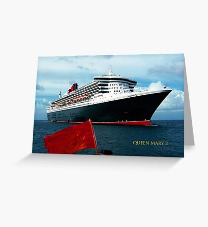 QUEEN MARY 2 - CARIBBEAN  Greeting Card