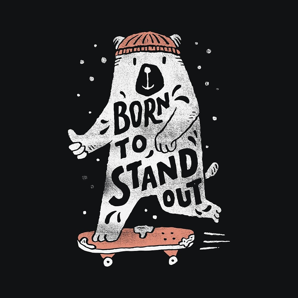 Stand Out by skitchism