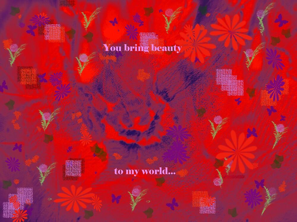 You Bring Beauty by loramae