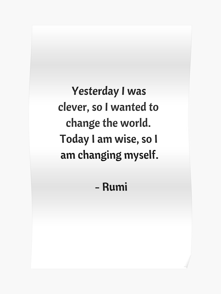 Rumi Inspirational Quotes Change Poster By Ideasforartists