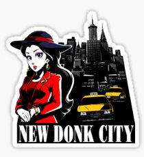 Welcome to New Donk City! Sticker