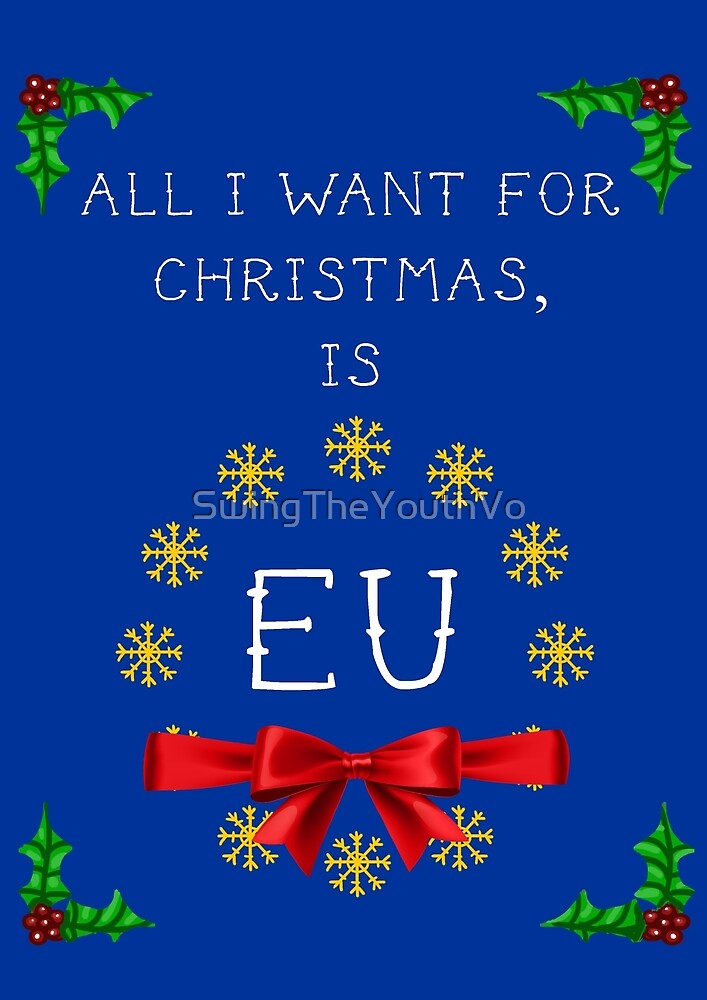 All I want for Christmas is EU by SwingTheYouthVo