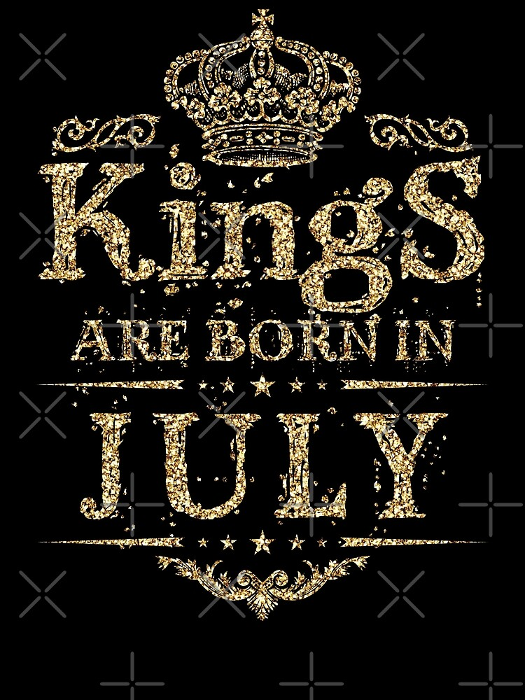 Birthday Boy - Kings are born in July Dirty Gold by grouppixel