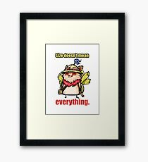 Size doesn't mean everything. Framed Print