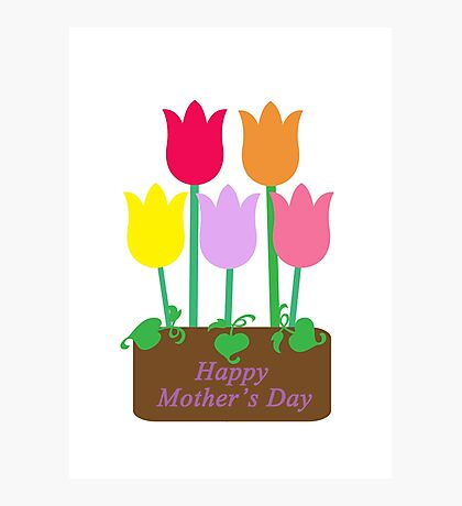 Happy Mother's Day Tulips Photographic Print