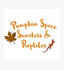 Pumpkin spice, Sweaters, and Reptiles Photographic Print