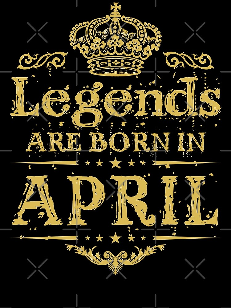 Birthday Gift - Legends are born in April Dirty Yellow by grouppixel
