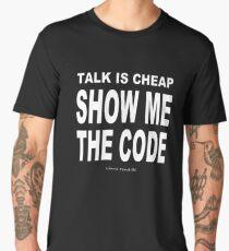 TALK IS CHEAP. SHOW ME THE CODE. Men's Premium T-Shirt
