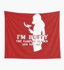 I'm Buffy, the Vampire Slayer Wall Tapestry