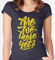 Are we there yet? - Typographic Road Trip Design Women's Fitted Scoop T-Shirt