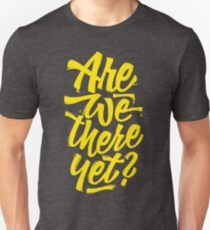 Are we there yet? - Typographic Road Trip Design Slim Fit T-Shirt