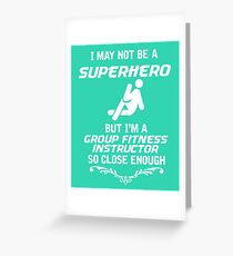Not Superhero Group Fitness Instructor Greeting Card