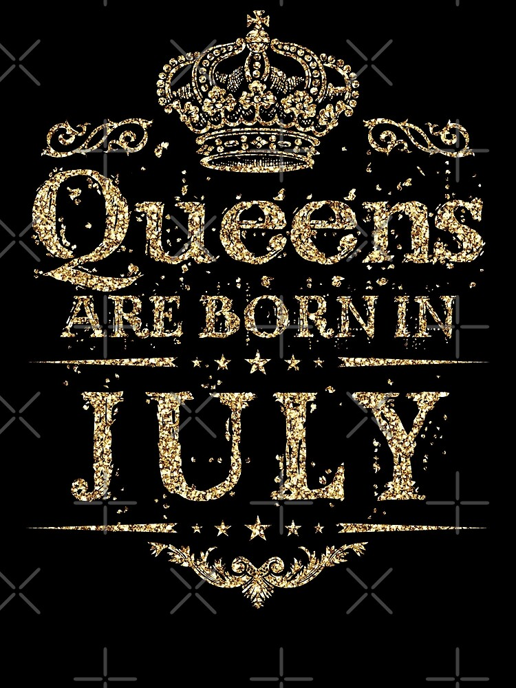 Birthday Girl - Queens are born in July Dirty Gold by grouppixel
