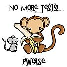 No More Tests by reloveplanet
