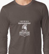 Not Superhero But Historian T-Shirt