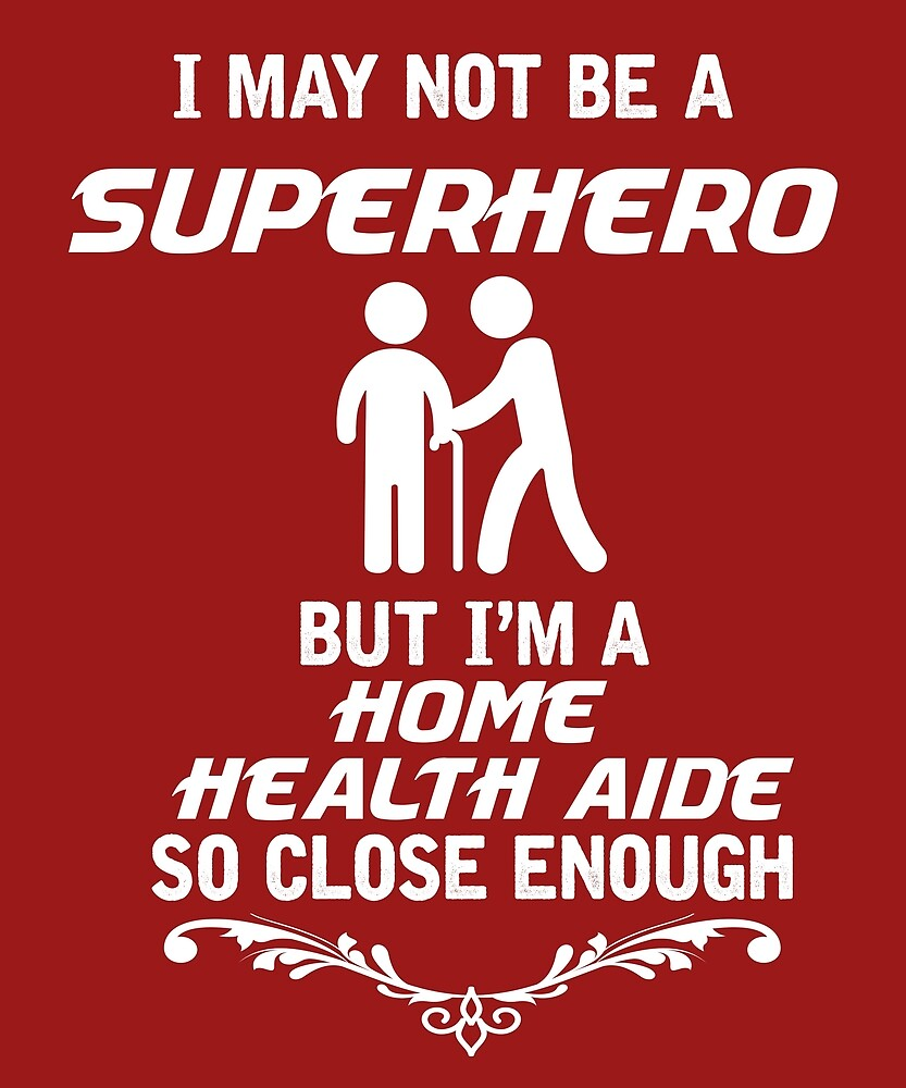 Not Superhero But Home Health Aide by AlwaysAwesome
