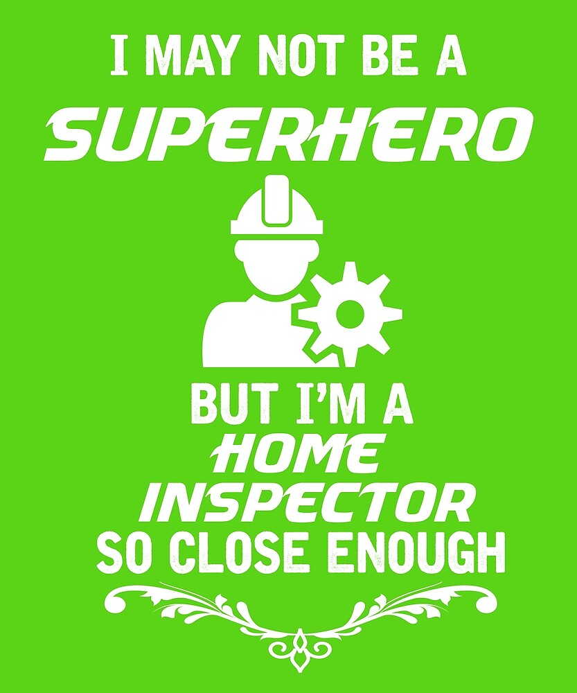 Not Superhero But Home Inspector by AlwaysAwesome