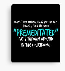 Sarcastic, Sassy, Witty, Humorous, Premeditated, Graphic Canvas Print