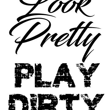 look pretty - play dirty by GusiStyle by GusiStyle