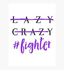 Not Lazy or Crazy - Spoonie Fighter Purple Photographic Print