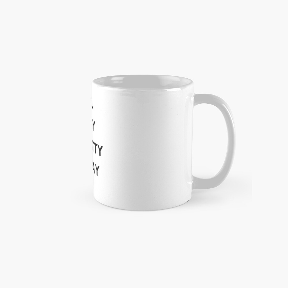PRETTY AND WITTY AND GAY Classic Mug