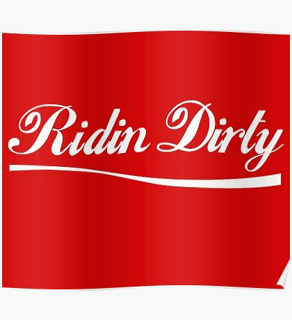 Ridin Dirty Cola swoosh Poster