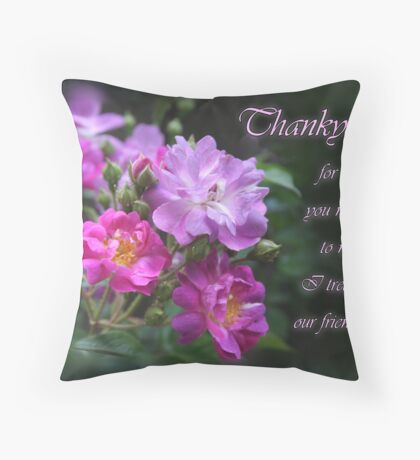 for all you mean to me- Thankyou Throw Pillow