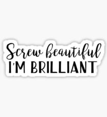 Grey's Quote - Screw Beautiful I'm Brilliant Sticker