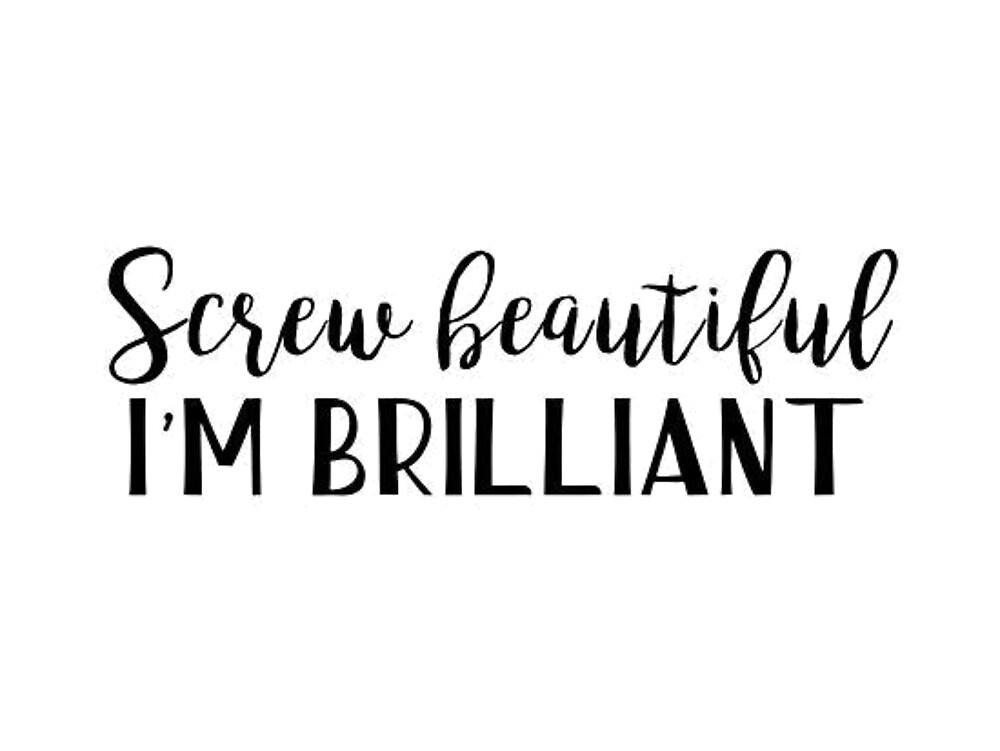 Grey's Quote - Screw Beautiful I'm Brilliant by kybujo