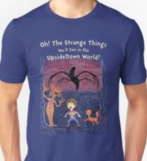 Oh! The strange things you'll see! T-Shirt