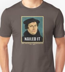 Luther NAILED IT (with 500th anniversary tag) Unisex T-Shirt