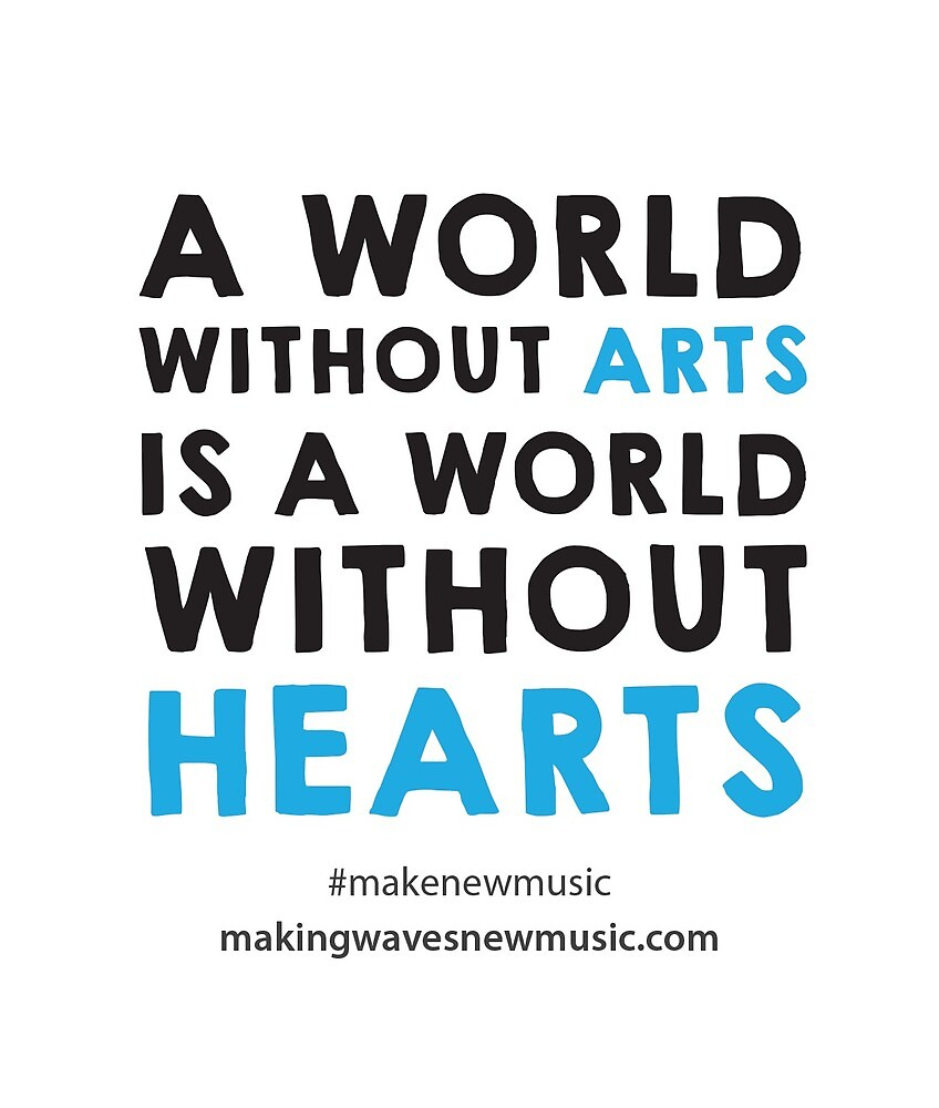 A world without arts is a world without hearts. by MAKINGWAVES
