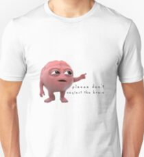 please don't neglect the brain Unisex T-Shirt