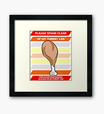 Disney Monorail Stand Clear of My Turkey Leg Framed Print