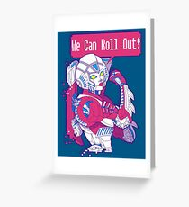 Arcee - We Can Roll OUT! Greeting Card