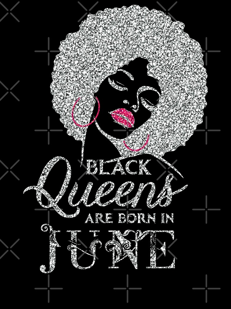 Black Queens Are Born In June Silver Cham by grouppixel