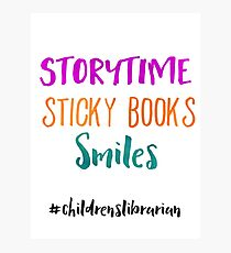 Storytime Sticky Books Smiles - Childrens Librarian Photographic Print