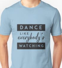 'Dance like everybody is watching' Best Tequila Wine  T-Shirt