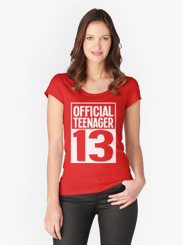 Official Teenager 13 T shirt Women's Fitted Scoop T-Shirt Front
