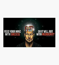 Feed Your Mind With Success... Photographic Print